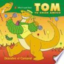 libro Tom, Tu Gran Amigo, Descubre El Carnaval