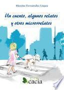 libro Un Cuento, Algunos Relatos Y Otros Microrrelatos