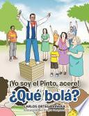 libro ¡yo Soy El Pinto, Acere! ¿qué Bolá?