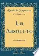 libro Lo Absoluto (classic Reprint)