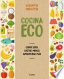 libro Cocina Eco: Comer Bien, Gastar Menos / Eco Kitchen: Eat Great While Spending Less