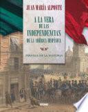 libro A La Vera De Las Independencias De La América Hispánica