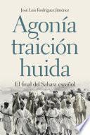 libro Agonía, Traición, Huida