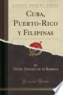 libro Cuba, Puerto Rico Y Filipinas (classic Reprint)