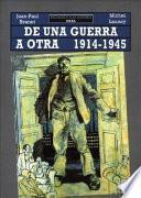 libro De Una Guerra A Otra, 1914 1945