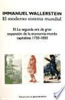 libro El Moderno Sistema Mundial: Iii. La Segunda Era De Gran Expansión De La Economía Mundo Capitalista, 1730 1850
