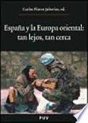 libro España Y La Europa Oriental: Tan Lejos, Tan Cerca