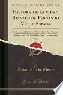 libro Historia De La Vida Y Reinado De Fernando Vii De España, Vol. 2