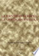 libro La Identidad Europea, La Aportación Española