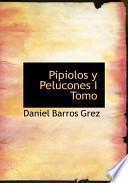 libro Pipiolos Y Pelucones I Tomo