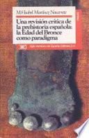 libro Una Revisión Crítica De La Prehistoria Española