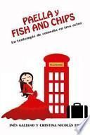 libro Paella Y Fish And Chips. Un Tentempie De Comedia En Tres Actos.
