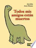 libro Todos Mis Amigos Estn Muertos / All My Friends Are Dead