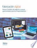 libro Fabricación Digital: Nuevos Modelos De Negocio Y Nuevas Oportunidades