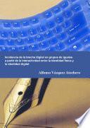 libro Incidencia De La Brecha Digital En Grupos De Iguales A Partir De La Interactividad Entre La Identidad Física Y La Identidad Digital