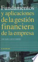 libro Fundamentos Y Aplicaciones De La Gestión Financiera De La Empresa
