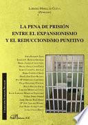 libro La Pena De Prisión Entre El Expansionismo Y El Reduccionismo Punitivo.