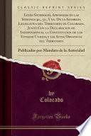 libro Leyes Generales, Aprobadas En Las Sesiones 4a., 5a., Y 6a. De La Asamblea Legislativa Del Territorio De Colorado, Junto Con La Declaracion De Independencia, La Constitucion De Los Estados Unidos, Y La