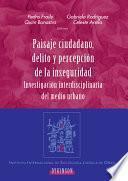 libro Paisaje Ciudadano, Delito Y Percepción De La Inseguridad