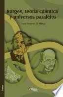 libro Borges, Teoria Cuantica Y Universos Paralelos