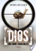 libro Dios No Come Caracoles