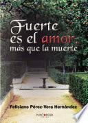 libro Fuerte Es El Amor Más Que La Muerte