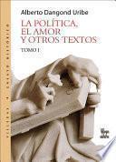 libro La Política, El Amor Y Otros Textos