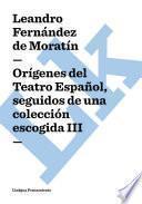 libro Orígenes Del Teatro Español, Seguidos De Una Colección Escogida Iii