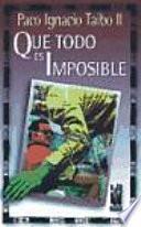libro Que Todo Es Imposible