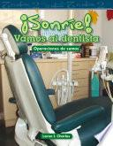 libro ¡sonríe! Vamos Al Dentista (smile! A Trip To The Dentist)