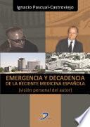 libro Emergencia Y Decadencia De La Reciente Medicina Española