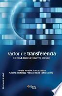 libro Factor De Transferencia. Un Modulador Del Sistema Inmune