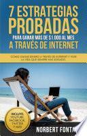 libro 7 Estrategias Probadas Para Ganar Más De $1.000 Al Mes A Través De Internet