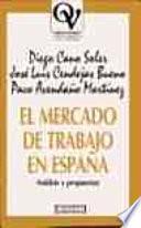 libro El Mercado De Trabajo En España
