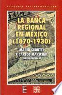 libro La Banca Regional En México, 1870 1930
