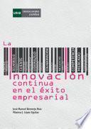 libro La InnovaciÓn Continua En El Éxito Empresarial