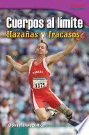 libro Cuerpos Al Límite: Hazañas Y Fracasos