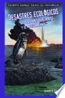libro Desastres Ecológicos