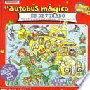 libro El Autobus Magico Es Devorado