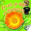 libro El Ciclo De Vida De Las Plantas (plant Life Cycles)