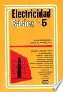 libro Electricidad Basica, Vol. 5 = Basic Electricity