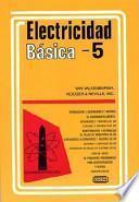 libro Electricidad Basica, Vol. 5 = Basic Electricity