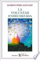libro La Voluntad Enhechizada