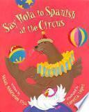 libro Say Hola To Spanish At The Circus