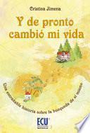 libro Y De Pronto Cambió Mi Vida