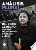 libro Del Dicho Al Hecho: Opacidad, Autoritarismo Y Verdades A Medias