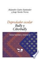 libro Depredador Escolar - Bully Y Ciberbully