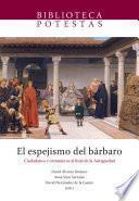 libro El Espejismo Del Bárbaro. Ciudadanos Y Extranjeros Al Final De La Antigüedad