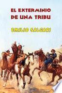 libro El Exterminio De Una Tribu