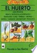 libro El Huerto: Guía Práctica Para El Cultivo De Las Hortalizas